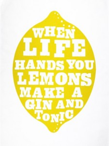 when-life-hands-you-lemons-make-a-gin-and-tonic-168082[1]